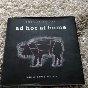 Ad Hoc at Home Cookbook. by: Thomas Keller